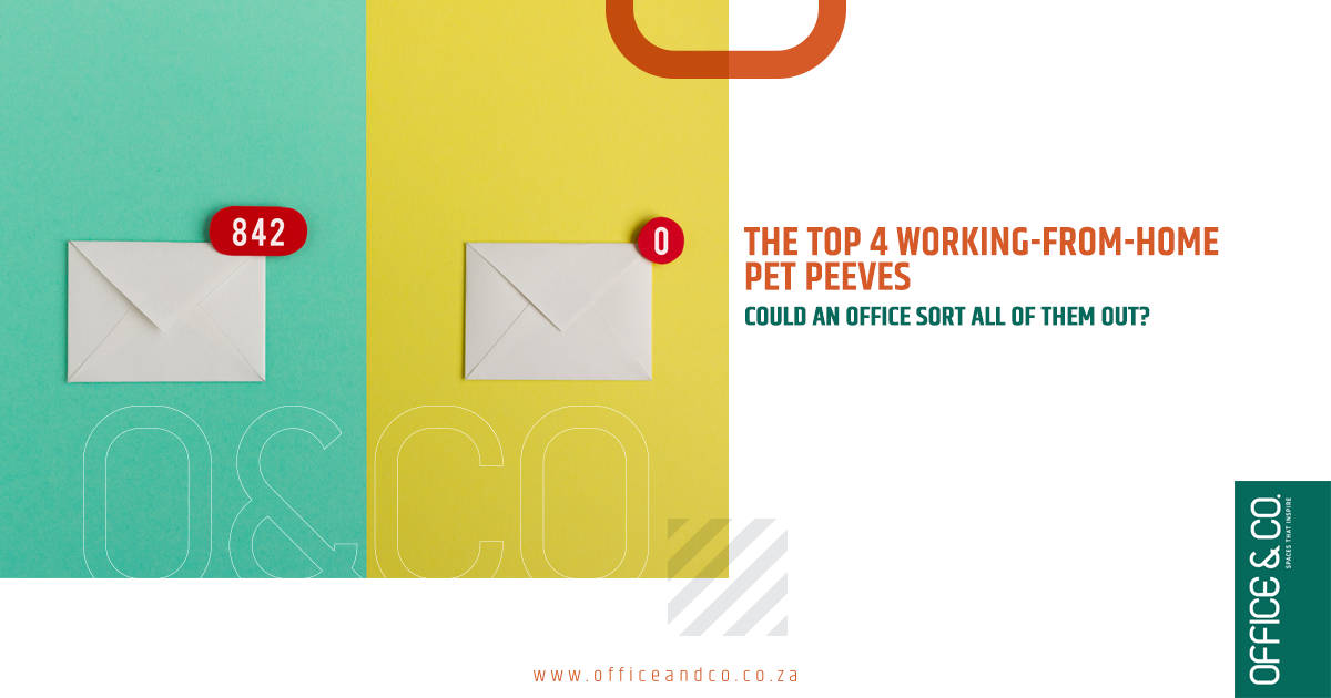 4 peeves of working from home | Office and Co | Office Space